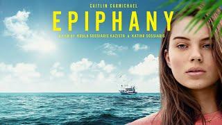 Epiphany (2019) | Full Movie | Caitlin Carmichael | Alex Dimitriades | George Georgiou