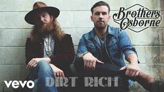 Brothers Osborne - Dirt Rich (Audio)