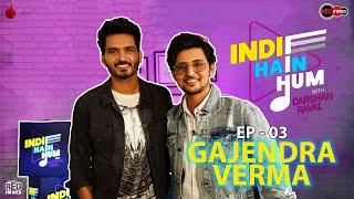Indie Hain Hum with Darshan Raval |Episode 03- Gajendra Verma |Red Indies| Indie Music Label |Red FM