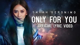 Sarah Geronimo - Only For You [Official Lyric Video]