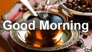 Good Morning Jazz Coffee - Happy Jazz and Bossa Nova Music for Great Day