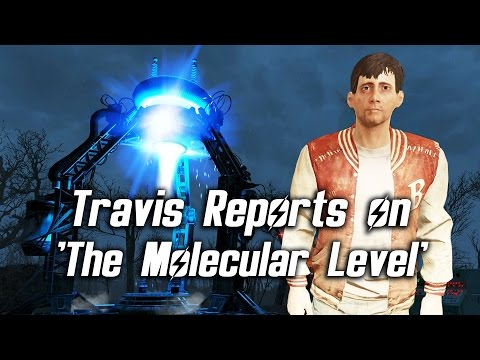 Fallout 4 - Travis Miles Reports on 'The Molecular Level' (awkward & confident)