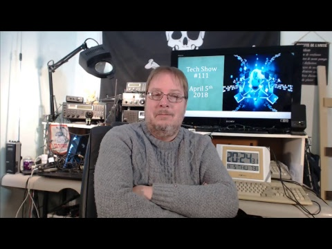 Live Tech show #111  Your Questions My Answers April 5th 2018