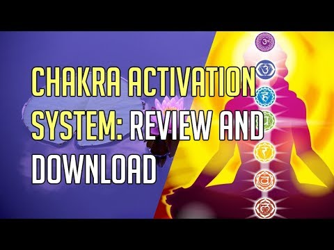The Chakra Activation System - How it works, review and download ☑️