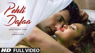 """""""Pehli Dafaa"""" Full Video Song   Sagar Gupta, Aisha   Feat. Vikas grover, Geet Shah   T-Series"""