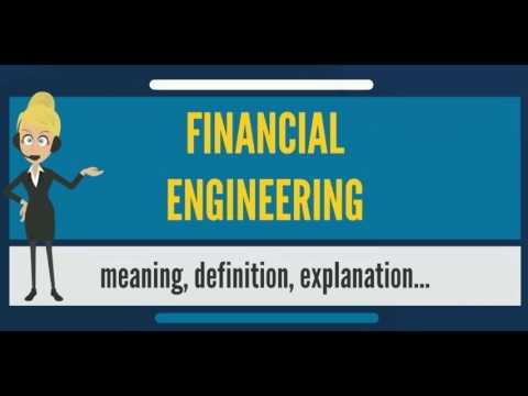 What is FINANCIAL ENGINEERING? What does FINANCIAL ENGINEERING mean? FINANCIAL ENGINEERING meaning