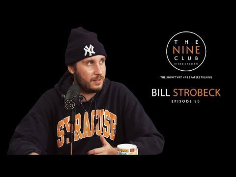 Bill Strobeck | The Nine Club With Chris Roberts - Episode 80