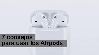 Siete claves para el buen uso de los AirPods