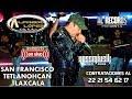 ALFREDO LOPEZ  2019  (en vivo)  SAN FRANCISCO TETLANOHCAN TLAXCALA remate de CARNAVAL 13-04-2019