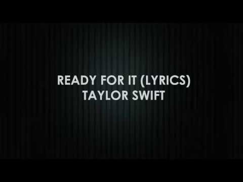 READY FOR IT LYRICS  --- TAYLOR SWIFT(OFFICIAL SONG LYRICS)