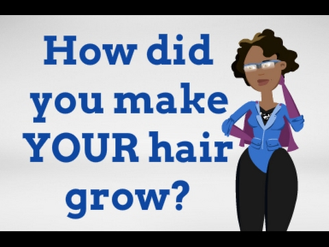 How did you make YOUR hair grow?