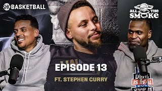 Steph Curry | Ep 13 | Warriors' Dynasty, Kevin Durant, Golf Game | ALL THE SMOKE Full Podcast