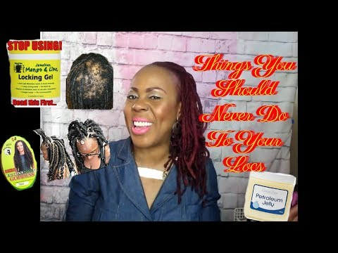 Things You Should Not Do To Your Locs: Loc Maintenance