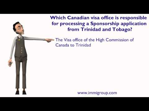 Canadian visa office is responsible for processing a Sponsorship application from Trinidad & Tobago