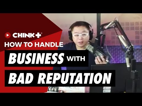 HOW TO HANDLE A BUSINESS WITH BAD REPUTATION