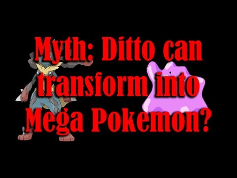 Pokemon X/Y (Myth?): Is Ditto Able to Transform into Mega Pokemon?