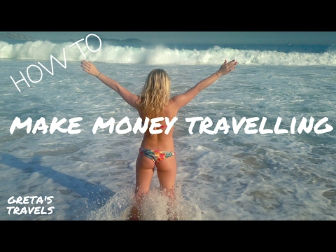 HOW TO: Make Money While Travelling