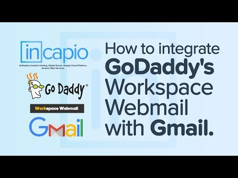 How to integrate GoDaddy's Workspace Webmail with Gmail | 2018
