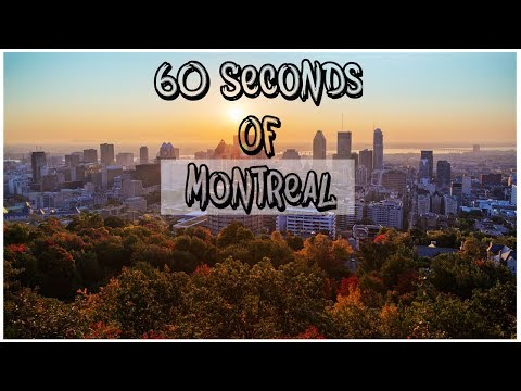 Montreal in 60 seconds
