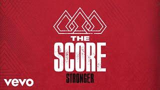 The Score - Stronger