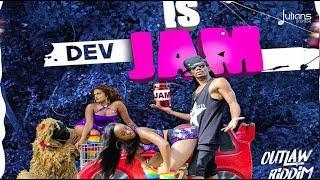 Dev - Is Jam (Outlaw Riddim)