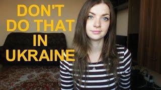 "DON""T DO THIS IN UKRAINE - part 1"