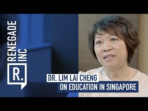 DR. LIM LAI CHENG on Education in Singapore