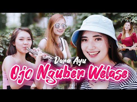 Download Lagu Dara Ayu Ojo Nguber Welase Mp3