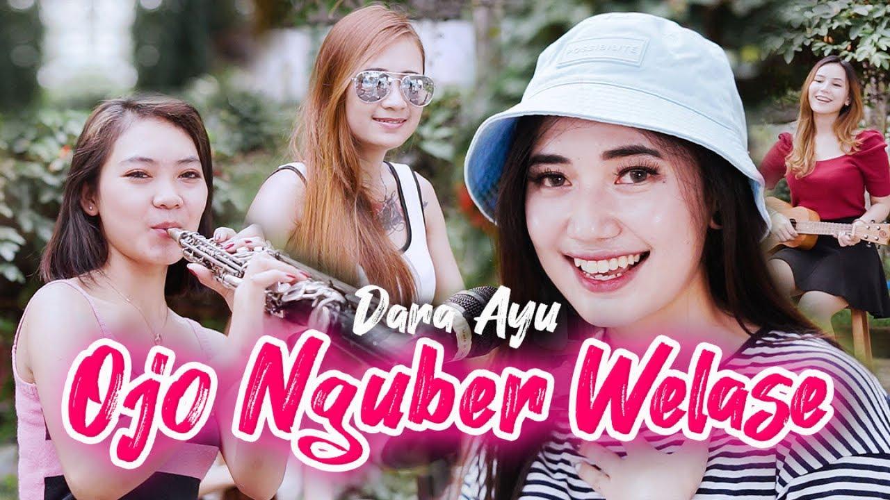 Download Dara Ayu - Ojo Nguber Welase - Official Music Video MP3 Gratis