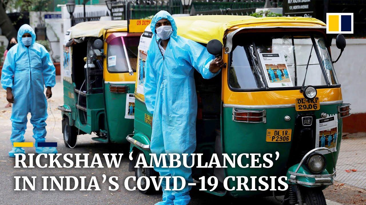 Auto-rickshaws used as ambulances in India as coronavirus surge strains health system