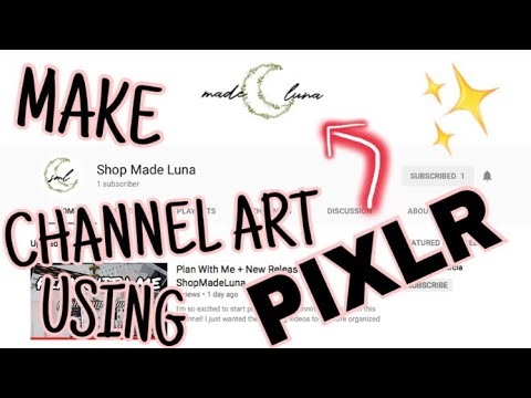 How To Make A YouTube Banner / Channel Art Using | PIXLR 2017