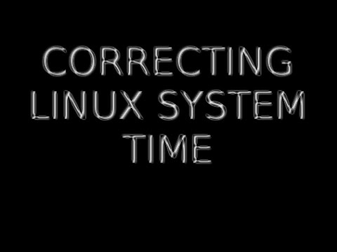 Correcting Linux system time