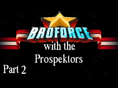 Broforce - Part 2 - The Choppa!