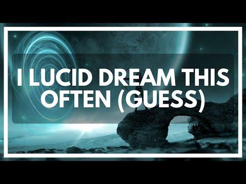 How often I lucid dream 👁