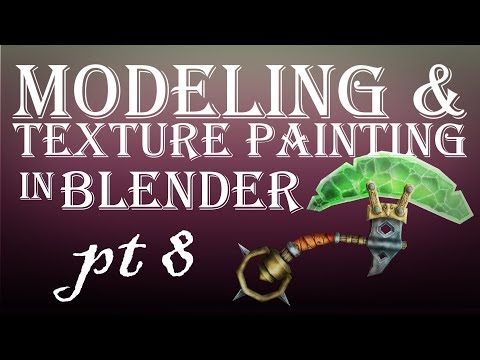 Modeling and Texture Painting in Blender Part 8
