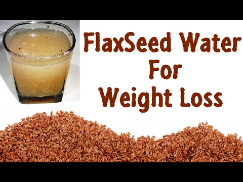 Flax Seeds Water for Weight Loss - Healthiest Weight Loss Water for Women - How to use Flax Seeds