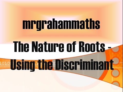 National 5 Maths - The Nature of Roots (Using the Discriminant)