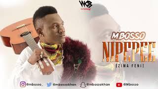 Mbosso - Nipepee (Zima Feni) Official Audio