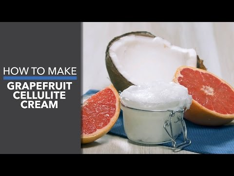 How to Make Grapefruit Cellulite Cream