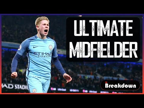 The Ultimate Midfielder! | De Bruyne Breakdown