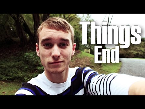 Things End