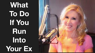 What To Do If You Run Into Your Ex
