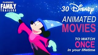 30 Disney Animated Movies you must see in your Lifetime