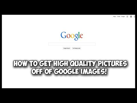 Tutorial: How to Get High Quality Pictures From Google Images!