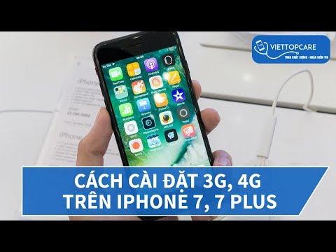 Cách cài đặt 3G, 4G trên iPhone 7, 7 Plus