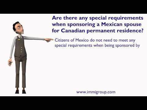 Are there any special requirements when sponsoring  Mexican spouse for Canadian permanent residence