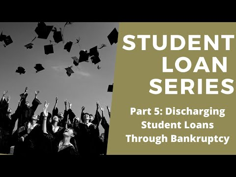 Student Loan Debt - Discharge Student Loans Through Bankruptcy Q&A (Part 5)