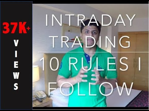 Intraday Trading - 10 Day Trading Rules i follow for consistent Profits