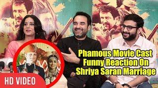 Phamous Movie Cast Funny Reaction On Shreya Saran Marriage | Pankaj Tripathi, Mahie Gill, Kay Kay