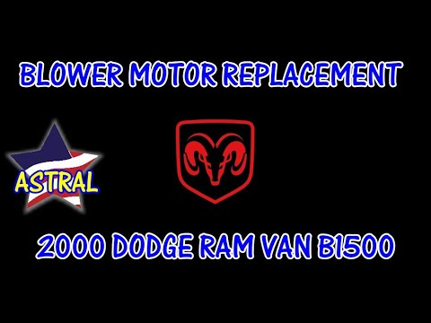 2000 Dodge Ram Van B1500 - How To Replace The Blower Motor